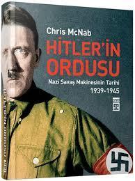 Hitler'in Ordusu  Nazi Savaş Makinesinin Tarihi