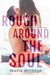 Rough Around the Soul by Maria Monroe