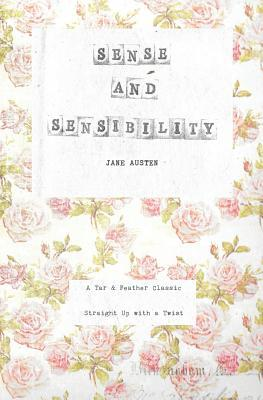 Sense and Sensibility: A Tar & Feather Classic, Straight Up with a Twist.