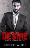Desire (Book Five): Alpha Billionaire Romance Series