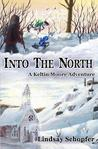 Into the North: A Keltin Moore Adventure