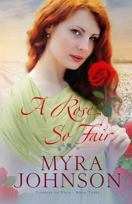 A Rose So Fair by Myra Johnson