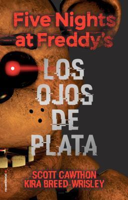 Los ojos de plata (Five Nights at Freddy's, #1)