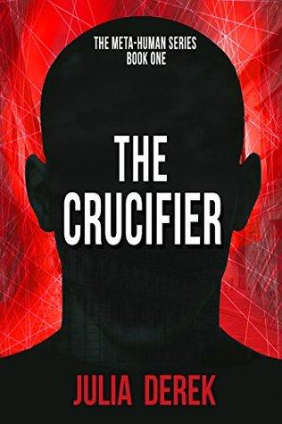 The Crucifier (The Meta-Human Series #1)