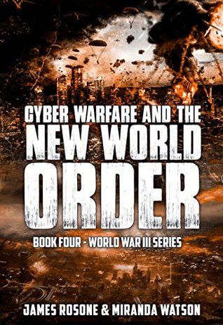 Cyber Warfare and the New World Order (World War III Series #4)