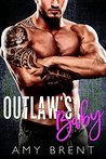 OUTLAW'S BABY by Amy Brent
