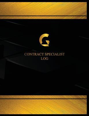 Contract Specialist Log (Log Book, Journal - 125 Pgs, 8.5 X 11 Inches): Contract Specialist Logbook (Black Cover, X-Large)