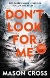 Don't Look For Me (Carter Blake #4)
