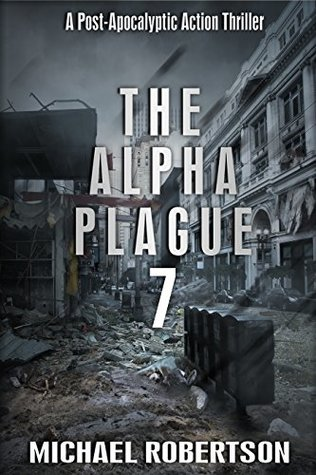 The Alpha Plague 7 by Michael    Robertson