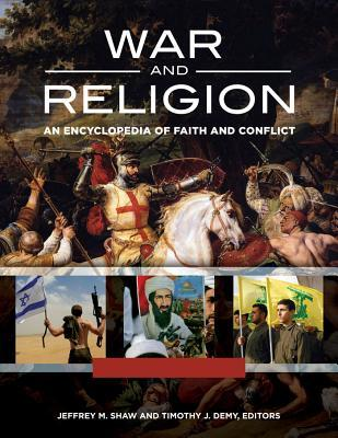 war-and-religion-an-encyclopedia-of-faith-and-conflict-3-volumes