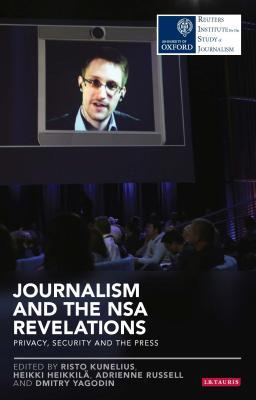 Journalism and the NSA Revelations: Privacy, Security and the Press