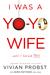 I Was A Yo-Yo Wife...Until ...