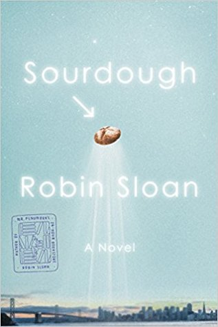 Sourdough, Robin Sloan, Book Review