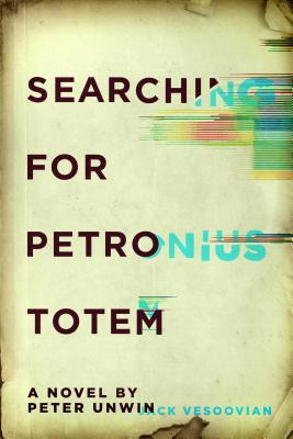 Searching for Petronius Totem by Peter Unwin