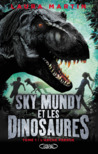 Sky Mundy et les dinosaures, tome 1  by Laura  Martin