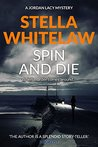 Spin and Die (Jordan Lacey Mysteries Book 3)