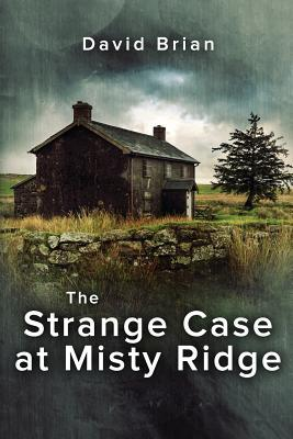The Strange Case at Misty Ridge by David Brian