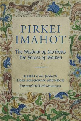 Pirkei Imahot: The Wisdom of Mothers, the Voices of Women