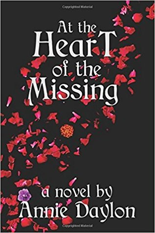 At the Heart of the Missing by Annie Daylon