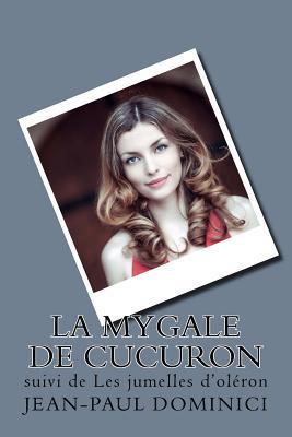 La Mygale de Cucuron: Suivi de Les Jumelles D'Oleron