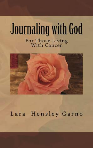 For Those Living with Cancer(Journaling with God 2)