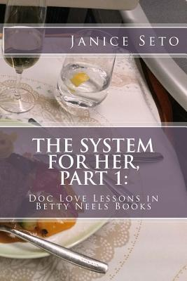The System for Her, Part 1: Doc Love Lessons in Betty Neels Books