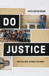 Do Justice by Kristi B Brown