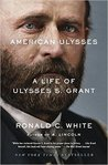 American Ulysses by Ronald C. White Jr.