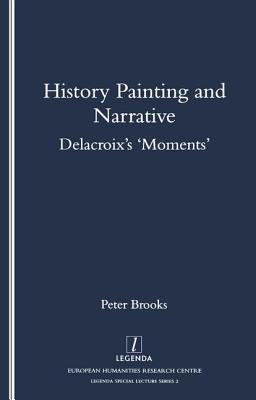 History Painting and Narrative: Delacroix's 'moments'