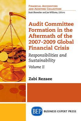 Audit Committee Formation in the Aftermath of 2007-2009 Global Financial Crisis, Volume II: Responsibilities and Sustainability