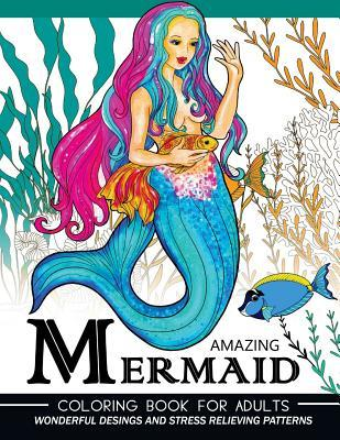 Mermaid Coloring Book for Adults: An Adult Coloring Books Underwater World