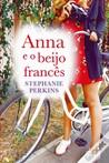 Anna e o Beijo Francês by Stephanie Perkins