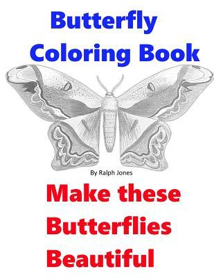 Butterfly Coloring Book: Make These Butterflies Beautiful