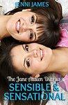 Sensible and Sensational (The Jane Austen Diaries #6)