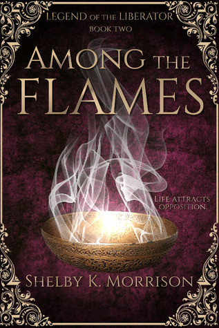 Among the Flames (Legend of the Liberator #2)