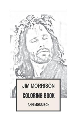 Jim Morrison Inspired Coloring Book: American Poetry Master and Rock and Roll Legend Inspired Adult Coloring Book