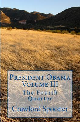 President Obama Volume III: The Fourth Quarter