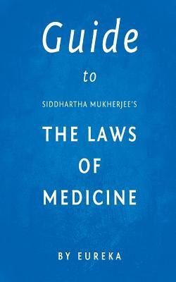 Guide to Siddhartha Mukherjee's the Laws of Medicine
