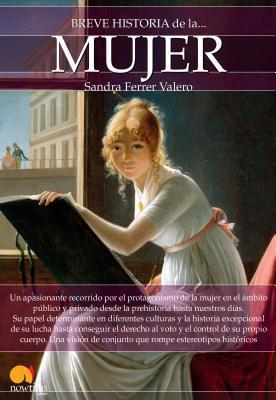 Breve Historia de La Mujer por Sandra Ferrer Valero