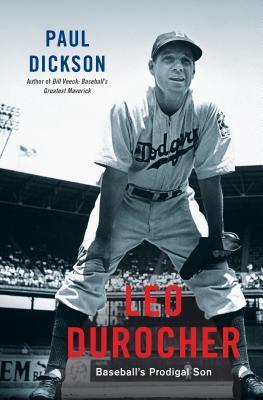 Leo Durocher: Baseballs Prodigal Son