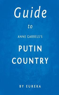 Guide to Anne Garrels's Putin Country