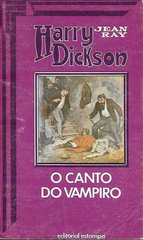 Harry Dickson 1 - O Canto do Vampiro