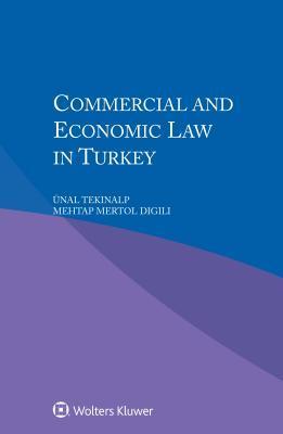 Téléchargement de livres gratuitement Commercial and Economic Law in Turkey PDF MOBI