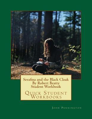 Serafina and the Black Cloak by Robert Beatty Student Workbook: Quick Student Workbooks