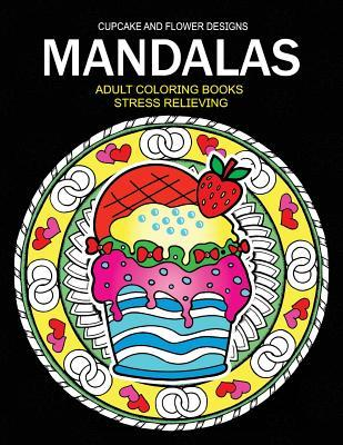 Mandala Adult Coloring Books: Cupcake and Flower Design
