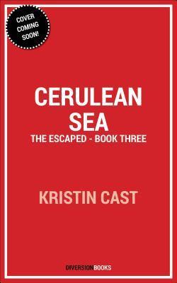 Cerulean Sea: The Escaped - Book Three
