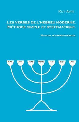 Les Verbes de L'Hebreu Moderne. Manuel D'Apprentissage.: Methode Simple Et Systematique. por Rut Avni