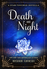 Death and Night by Roshani Chokshi