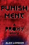 Punishment: A Proxy Story (Proxy, #0.5)