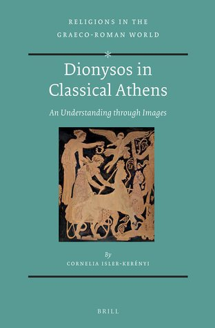Dionysos in Classical Athens: An Understanding Through Images